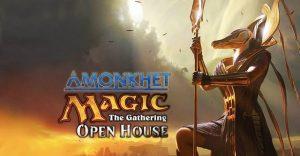 Amonkhet Open House